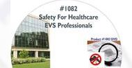 American Training Videos Healthcare Series 1082 Safety For Healthcare EVS Professionals