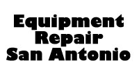 Equipment Repair San Antonio